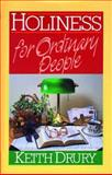 Holiness for Ordinary People, Drury, Keith, 0898271320