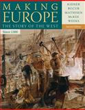 Making Europe since 1300 : The Story of the West, Kidner, Frank L. and Bucur, Maria, 1111841322