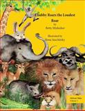 African Tales: Chubby Roars the Loudest Roar, Betty Misheiker, 1482581329