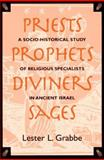 Priests, Prophets, Diviners, Sages : A Socio-Historical Study of Religious Specialists in Ancient Israel, Grabbe, Lester L., 156338132X