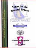Index to the General Orders of the 274th Infantry Regiment, in World War II 9781932891324