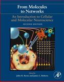 From Molecules to Networks : An Introduction to Cellular and Molecular Neuroscience, , 0123741327