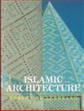 Islamic Architecture : Form, Function, and Meaning, Hillenbrand, Robert, 0231101325