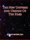 The New Universe and Origins of the Stars, Ronald Billing, 1456831321