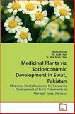 Medicinal Plants Viz Socioeconomic Development in Swat, Pakistan, Iftikhar Ahmad and Ayub Khan, 3639261321