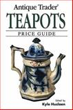 Antique Trader Teapots Price Guide, Kyle Husfloen, 0896891321