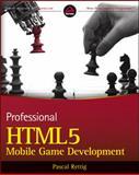 Professional HTML5 Mobile Game Development, Pascal Rettig, 1118301323
