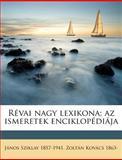 Révai Nagy Lexikona; Az Ismeretek Enciklopédiáj, Jnos Sziklay and János Sziklay, 1149851325