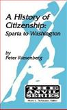 A History of Citizenship : Sparta to Washington, Riesenberg, Peter N., 1575241323