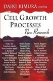 Cell Growth Processes : New Research, Kimura, Daiki, 1604561327