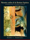 Momentos Cumbres de las Literaturas Hispánicas : Introducción al Análisis Literario, Rodriguez, Rodney T., 0131401327