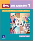 Eye on Editing 1 : Developing Writing Skills Through Grammar, Cain, Joyce S., 0201621320