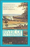 River of Enterprise : The Commercial Origins of Regional Identity in the Ohio Valley, 1790-1850, Gruenwald, Kim M., 0253341329