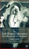The Irish Women's Movement : From Revolution to Devolution, Connolly, Linda, 033377132X