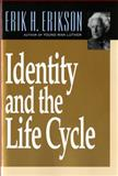 Identity and the Life Cycle, Erik H. Erikson, 0393311325