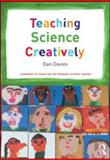 Teaching Science Creatively, Davies, Dan, 0415561329