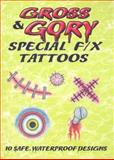 Gross and Gory Special F/X Tattoos, A. G. Smith, 0486471322