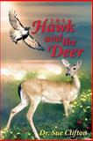 The Hawk and the Deer, Sue Clifton, 0615851320