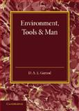 Environment, Tools and Man : An Inaugural Lecture, Garrod, D. A. E., 1107641322