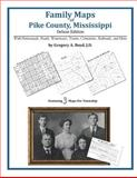 Family Maps of Pike County, Mississippi, Deluxe Edition : With Homesteads, Roads, Waterways, Towns, Cemeteries, Railroads, and More, Boyd, Gregory A., 1420311328