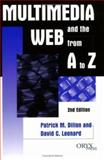 Multimedia and the Web from A to Z, David C. Leonard and Patrick M. Dillon, 1573561320