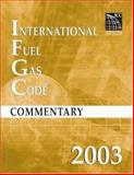 2003 International Fuel Gas Code Commentary, International Code Council Staff, 1580011322