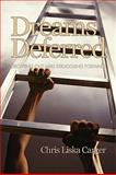 Dreams Deferred : Dropping Out and Struggling Forward, Carger, Chris Liska, 1607521326