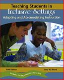 Teaching Students in Inclusive Settings : Adapting and Accommodating Instruction, Wood, Judy W., 0131181327