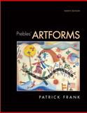 Prebles' Artforms : An Introduction to the Visual Arts, Frank, Patrick, 013514132X