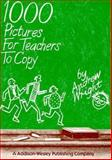 1000 Pictures for Teachers to Copy, Wright, Andrew, 0201091321