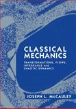 Classical Mechanics : Transformations, Flows, Integrable and Chaotic Dynamics, McCauley, Joseph L., 0521481325