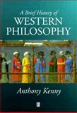 A Brief History of Western Philosophy, Kenny, Anthony, 0631201327