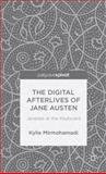 The Digital Afterlives of Jane Austen : Janeites at the Keyboard, Mirmohamadi, Kylie, 113740132X