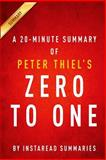 A 20-Minute Summary of Peter Thiel's Zero to One, InstaRead Summaries, 150271132X