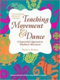 Teaching Movement and Dance : A Sequential Approach to Rhythmic Movement, Weikart, Phyllis S., 1573791326