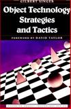 Object Technology Strategies and Tactics, Singer, Gilbert L., 0132611325