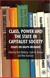 Class, Power and the State in Capitalist Society : Essays on Ralph Miliband, Paul Wetherly, 0230001327