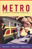 Metro : Journeys in Writing Creatively, Bishop, Wendy and Haake, Katharine, 0321011325