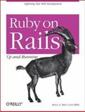 Ruby on Rails : Up and Running, Tate, Bruce A. and Hibbs, Curt, 0596101325