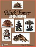 Black Forest Woodcarvings, Peter F. Blackman and Blackman Blackman, 0764331329