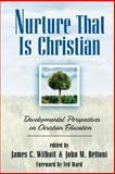 Nurture That Is Christian : Developmental Perspectives on Christian Education, , 0801021324