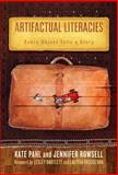 Artifactual Literacies : Every Object Tells a Story, Pahl, Kate and Rowsell, Jennifer, 0807751324
