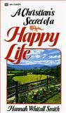 A Christian's Secret of a Happy Life, Hannah Whitall Smith, 0883681323