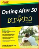 Dating after 50 for Dummies, Pepper Schwartz, 111844132X