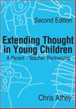 Extending Thought in Young Children : A Parent - Teacher Partnership, Athey, Chris, 1412921325