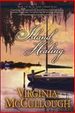 Island Healing, Virginia McCullough, 1493661329