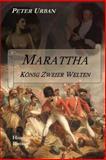 Marattha - König Zweier Welten, Peter Urban, 150065132X