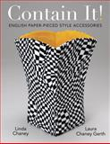Contain It! English Paper-Pieced Accessories, Linda Chaney and Laura Gerth, 1604601329