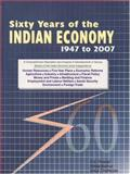 Sixty Years of the Indian Economy : 1947 to 2007, Chatterjee, Anup and Mathur, Vibha, 8177081322
