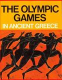 The Olympic Games in Ancient Greece - Ancient Olympia and the Olympic Games, Yalouris, Nicolaos, 9602131322